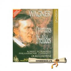 Wagner - Overtures & Preludes (Oleg Caetani - conductor) (2003) DVD-Audio