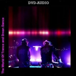 VA - The World Of Trance and Dream Dance (2010) DVD-Audio Upmix