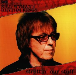 Bill Wyman's Rhythm Kings - Struttin' Our Stuff (2004) DVD-Audio