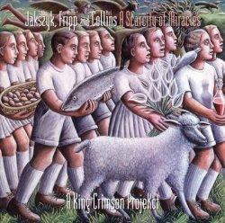 Jakszyk, Fripp, Collins - A Scarcity Of Miracles (A King Crimson ProjeKct) (2011) DVD-Audio