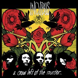 Incubus - A Crow Left of the Murder... (2004) SACD-R
