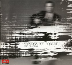 Eric Clapton - Sessions For Robert J (2004) DTS 5.1