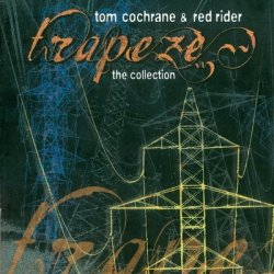 Tom Cochrane and Red Rider - Trapeze: The Collection (2003) DTS 5.1