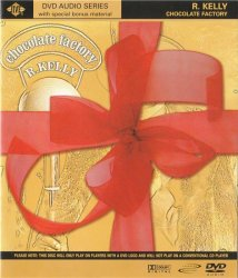 R. Kelly - Chocolate Factory (2004) DVD-Audio