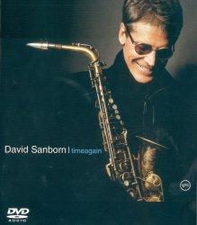 David Sanborn - Timeagain (2004) DVD-Audio