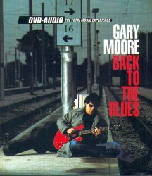 Gary Moore - Back To The Blues (2002) DVD-Audio