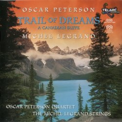 Oscar Peterson, Michel Legrand - Trail of Dreams: A Canadian Suite (2001) SACD-R