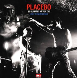 Placebo - Soulmates Never Die (Live in Paris 2003) (2004) DTS 5.1
