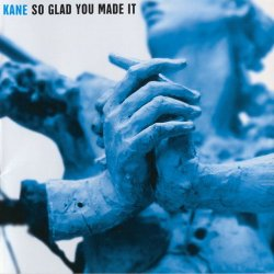 Kane - So Glad You Made It (2003) SACD-R