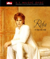 Reba McEntire - If You See Him (1998) DTS 5.1