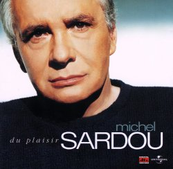 Michel Sardou - Du plaisir (2004) DTS 5.1