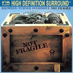 Bachman-Turner Overdrive (BTO) - Not Fragile (1997) DTS 5.1