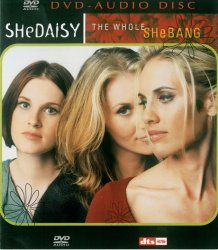 SHeDAISY - Whole Shebang (2003) DVD-Audio