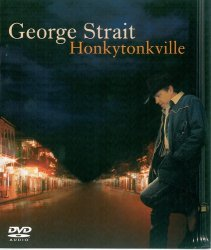 George Strait - Honkytonkville (2003) DVD-Audio