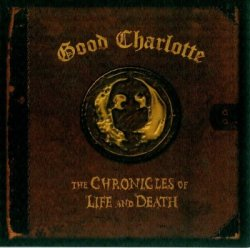 Good Charlotte - The Chronicles Of Life And Death (2004) DTS 5.1
