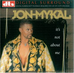 Jon-Mykal - It's Not About Me (1999) DTS 5.1