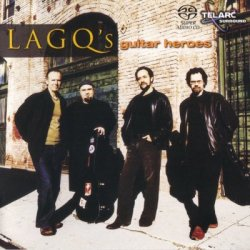 Los Angeles Guitar Quartet - LAGQ's Guitar Heroes (2004) SACD-R