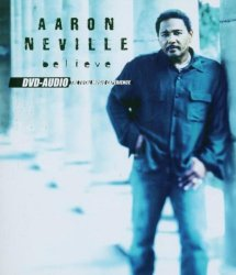 Aaron Neville - Believe (2003) DVD-Audio