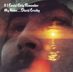 David Crosby - If I Could Only Remember My Name (2006) DVD-Audio