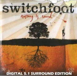 Switchfoot - Nothing Is Sound (2005) DTS 5.1