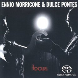 Ennio Morricone and Dulce Pontes - Focus (2003) SACD-R