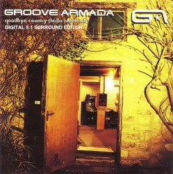 Groove Armada - Goodbye Country (Hello Nightclub) (2001) DTS 5.1