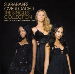 Sugababes - Overloaded - The Singles Collection (2006) DTS 5.1