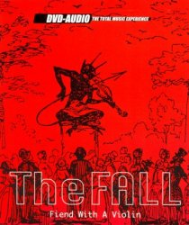 The Fall - Fiend With A Violin (2002) DVD-Audio