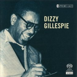 Dizzy Gillespie - Supreme Jazz (South Carolina, 1917 - New Jersey, 1993) (2006) SACD-R