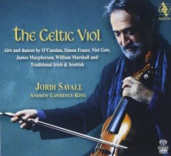 Jordi Savall and Andrew Lawrence-King ‎- The Celtic Viol (2009) SACD-R